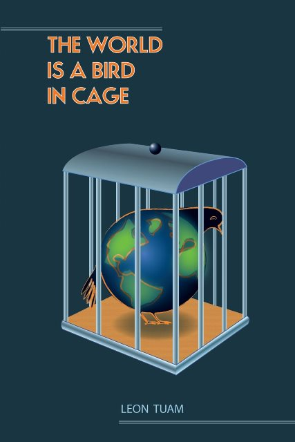 The World is a Bird in Cage